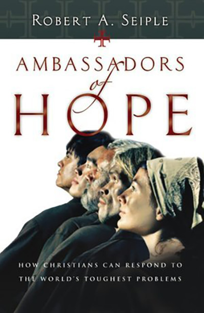 Ambassadors of Hope: How Christians Can Respond to the World's Toughest Problems