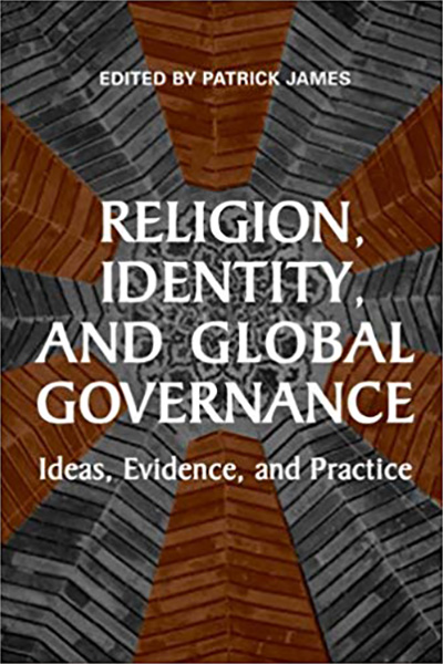 Religion, Identity, and Global Governance: Ideas, Evidence, and Practice