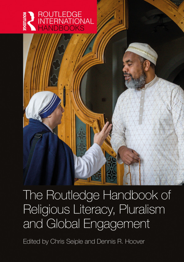 The Routledge Handbook of Religious Literacy, Pluralism and Global Engagement