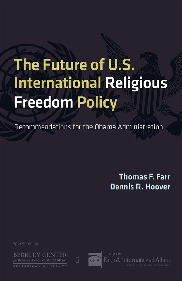 The Future of U.S. International Religious Freedom Policy (Special Report)