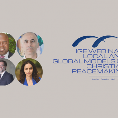 IGE Webinar: Local and Global Models of Christian Peacemaking